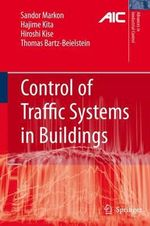 Control of Traffic Systems in Buildings : Applications of Modern Supervisory and Optimal Control - Sandor A. Markon