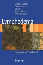 Lymphedema : Diagnosis and Treatment :  Diagnosis and Treatment - Lawrence L. Tretbar