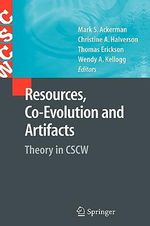 Resources, Co-evolution and Artifacts : Theory in CSCW