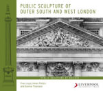 Public Sculpture of Outer South and West London : Liverpool University Press - Public Sculpture of Britain Ser. - Fran Lloyd
