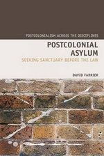 Postcolonial Asylum : Seeking Sanctuary Before the Law - David Farrier