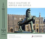 Public Sculpture of Norfolk and Suffolk : North Wales v. III - Richard Cocke
