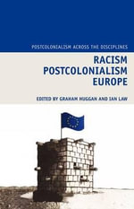Racism Postcolonialism Europe : Diagnosing Dysmorphology, Reviving Medical Dominan...
