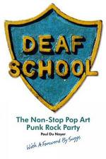 Deaf School : The Non-Stop Pop Art Punk Rock Party - Paul Du Noyer