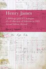 Henry James : A Bibliographical Catalogue of a Collection of Editions to 1921 - David J. Supino
