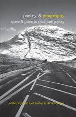 Poetry & Geography : Space & Place in Post-war Poetry