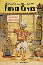 The Colonial Heritage of French Comics : Volume 2 - Mark McKinney