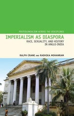 Imperialism as Diaspora : Race, Sexuality, and History in Anglo-India - Ralph Crane