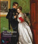 Pre-raphaelite Treasures at National Museums Liverpool : The Art of Edward Henry Potthast - Laura MacCulloch