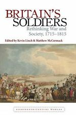Britain's Soldiers : Rethinking War and Society, 1715-1815