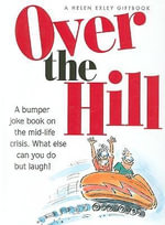 Over the Hill : a bumper joke book on the mid-life crisis - Bill Stott