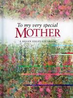 To My Very Special Mother : Helen Exley Giftbook Series - New Holland Publishers