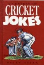 A Century of Cricket Jokes - Exley Publications