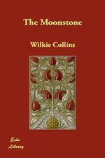 The Moonstone - Au Wilkie Collins