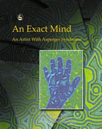 An Exact Mind : An Artist With Asperger Syndrome - Peter Myers