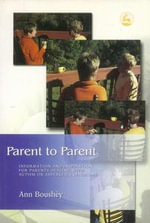Parent to Parent : Information and Inspiration for Parents Dealing with Autism and Aspergera S Syndrome - Ann Boush?y