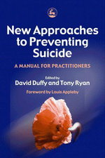 New Approaches to Preventing Suicide : A Manual for Practitioners