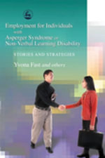 Employment for Individuals with Asperger Syndrome or Non-Verbal Learning Disability : Stories and Strategies - Yvona Fast