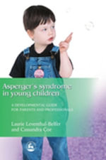 Asperger Syndrome in Young Children : A Developmental Approach for Parents and Professionals - Laurie Leventhal-Belfer