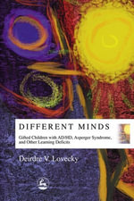 Different Minds : Gifted Children with AD/HD, Asperger Syndrome, and Other Learning Deficits - Deirdre V Lovecky