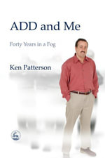 Add and Me : Forty Years in a Fog - Ken Patterson