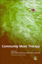 Community Music Therapy : International Initiatives - Gary Ansdell
