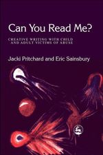 Can You Read Me? : Creative Writing with Child and Adult Victims of Abuse