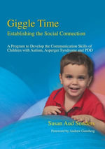 Giggle Time - Establishing the Social Connection : A Program to Develop the Communication Skills of Children with Autism - Susan Aud Sonders