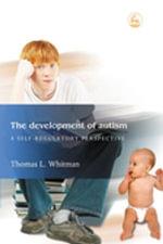 The Development of Autism : A Self-Regulatory Perspective - Thomas L. Whitman