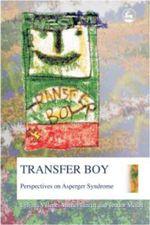 Transfer Boy : Perspectives on Asperger Syndrome - Ljiljana Vuletic