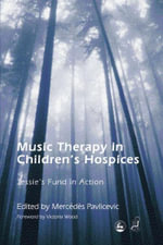 Music Therapy in Children's Hospices : Jessie's Fund in Action
