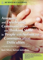 Assessing and Developing Communication and Thinking Skills in People with Autism and Communication Difficulties : A Toolkit for Parents and Professiona - Paul Dobson