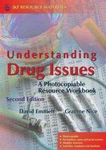 Understanding Drug Issues : A Photocopiable Resource Workbook - David Emmett