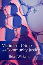 Victims of Crime and Community Justice - Brian Williams