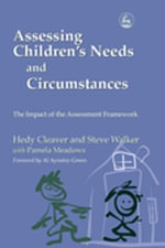 Assessing Children's Needs and Circumstances : The Impact of the Assessment Framework - Hedy Cleaver