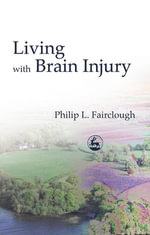 Living with Brain Injury - Philip Fairclough