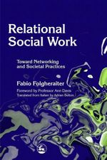 Relational Social Work : Toward Networking and Societal Practices - Fabio Folgheraiter