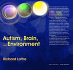 Autism, Brain, and Environment - Richard Lathe