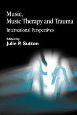 Music, Music Therapy and Trauma : International Perspectives