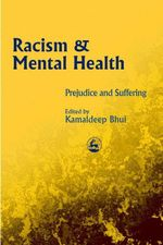 Racism and Mental Health : Prejudice and Suffering