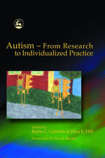 Autism - From Research to Individualized Practice : From Research to Individualized Practice