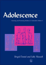 Adolescence : Assessing and Promoting Resilience in Vulnerable Children 3 - Brigid Daniel