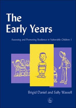 The Early Years : Assessing and Promoting Resilience in Vulnerable Children 1 - Brigid Daniel