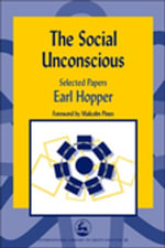 The Social Unconscious : Selected Papers - Earl Hopper