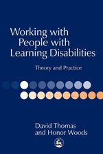 Working with People with Learning Disabilities : Theory and Practice - David Thomas