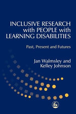Inclusive Research with People with Learning Disabilities : Past, Present and Futures - Jan Walmsley