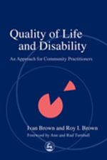 Quality of Life and Disability : An Approach for Community Practitioners - Ivan Brown