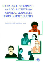 Social Skills Training for Adolescents with General Moderate Learning Difficulties - Fiona Ross