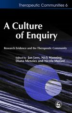 A Culture of Enquiry : Research Evidence and the Therapeutic Community
