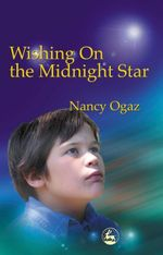 Wishing on the Midnight Star : My Asperger Brother - Nancy Ogaz
